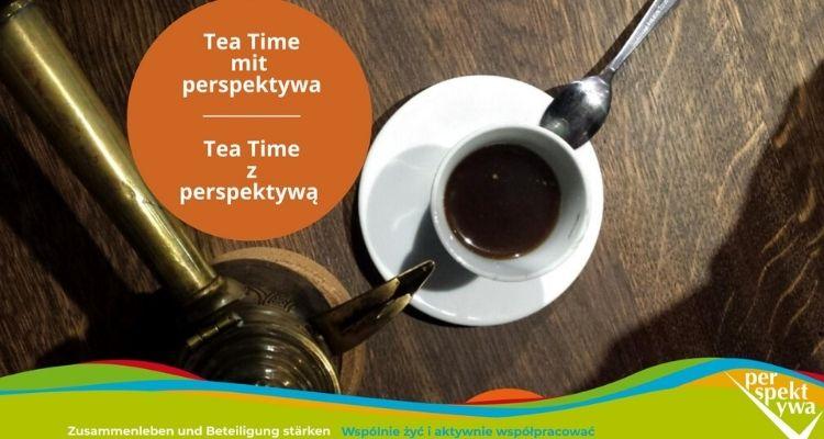 Tea Time mit perspektywa / z perspektywą