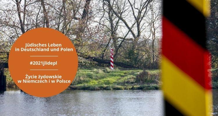 2021jlidepl - Jüdisches Leben in Deutschland und Polen / Życie żydowskie w Niemczech i w Polsce