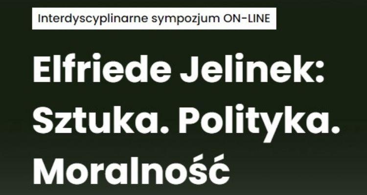 Elfriede Jelinek: Sztuka. Polityka. Moralność