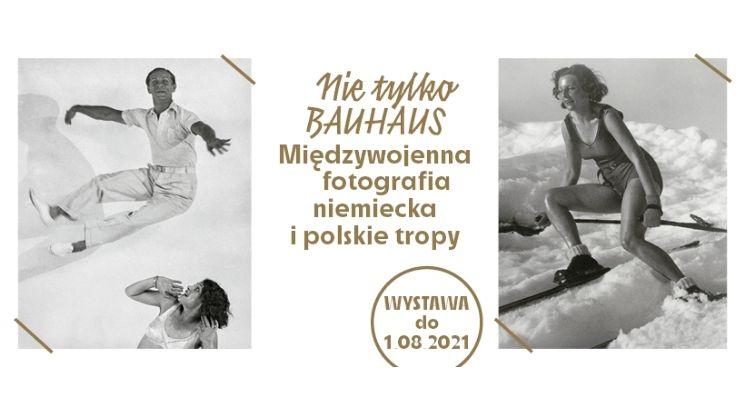 Nie tylko Bauhaus. Międzywojenna fotografia niemiecka i polskie tropy