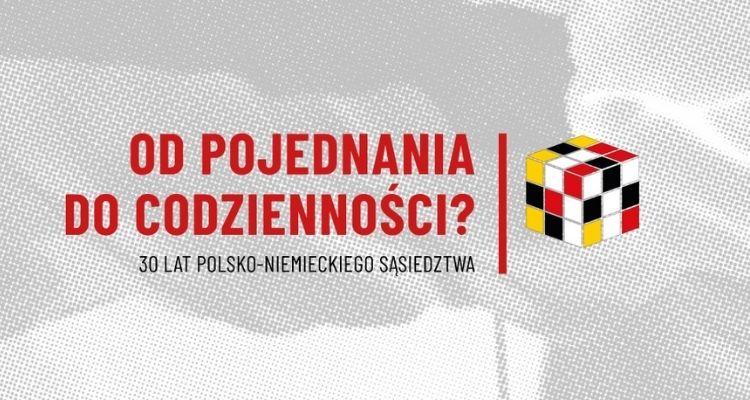 30 lat polsko-niemieckiego sąsiedztwa
