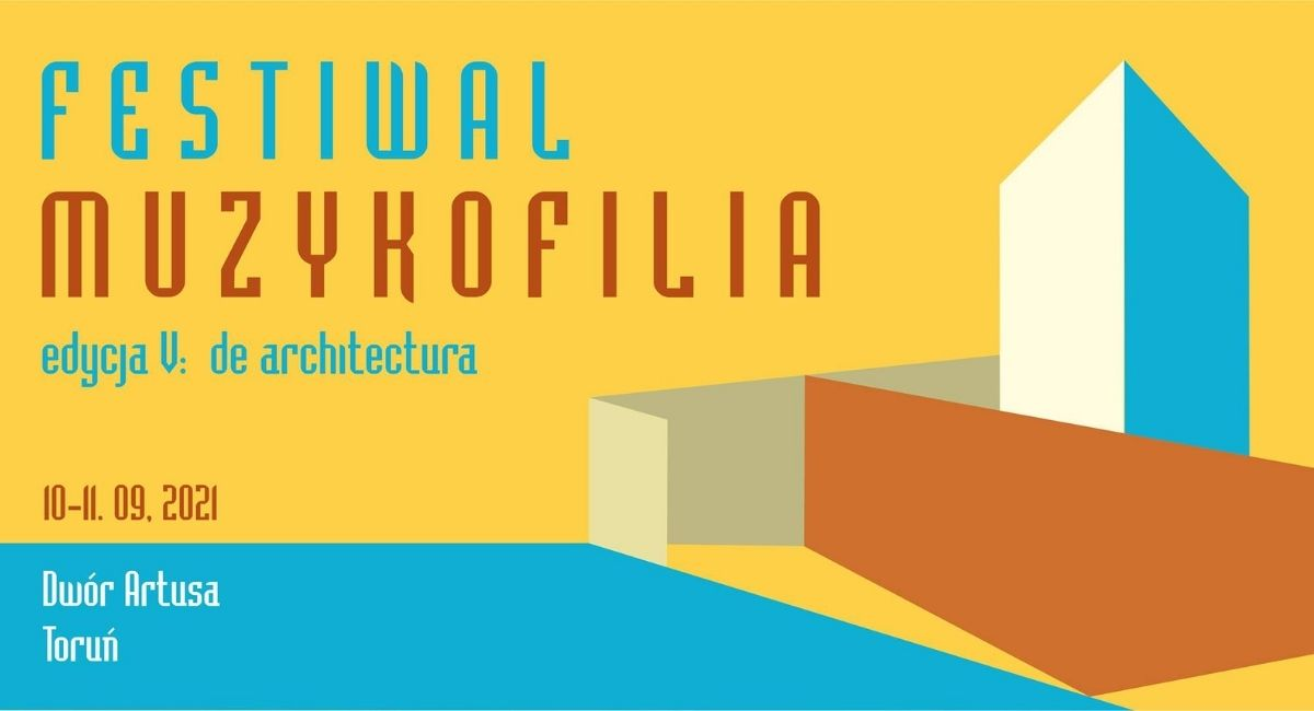 Festiwal Muzykofilia. Edycja V: de architectura