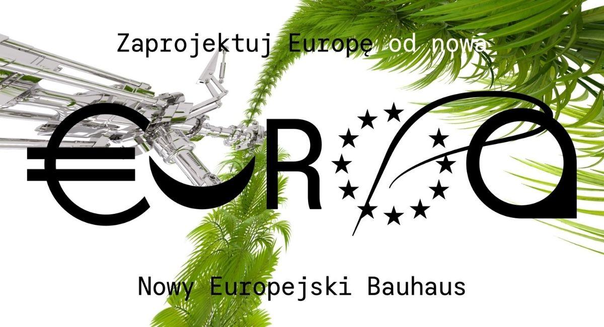 Zaprojektuj Europę od nowa – Nowy Europejski Bauhaus