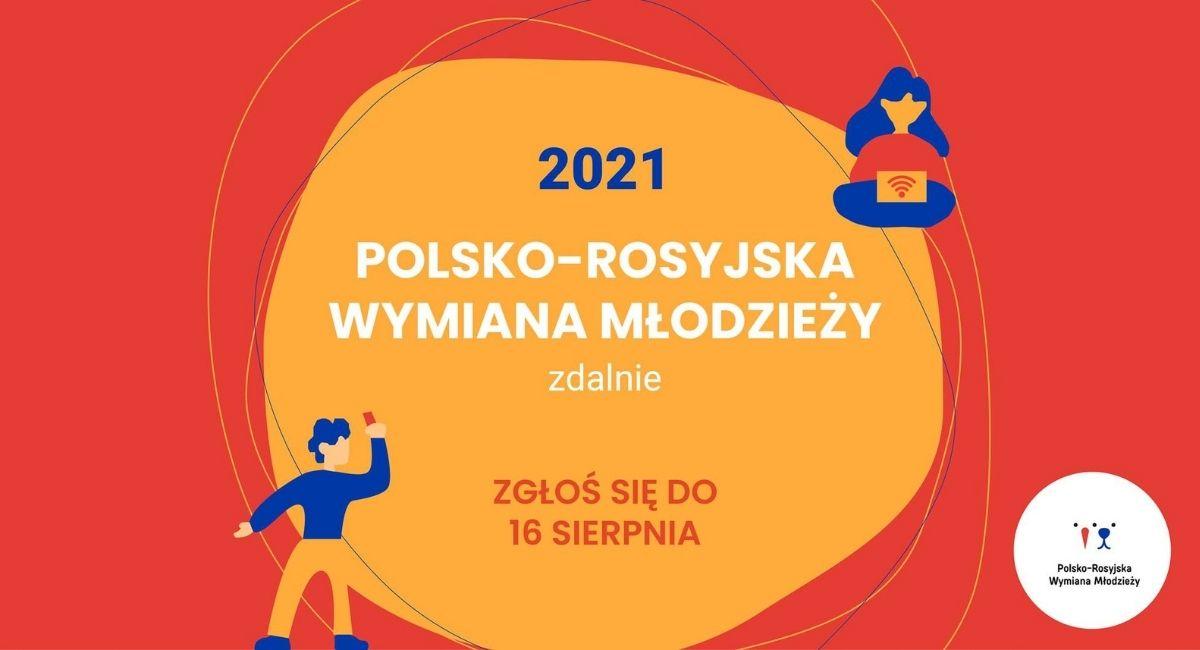 Polsko-Rosyjska Wymiana Młodzieży 2021 zdalnie