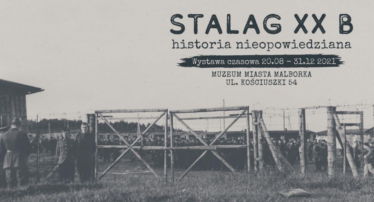 """Wystawa pt. """"Stalag XX B - historia nieopowiedziana"""""""
