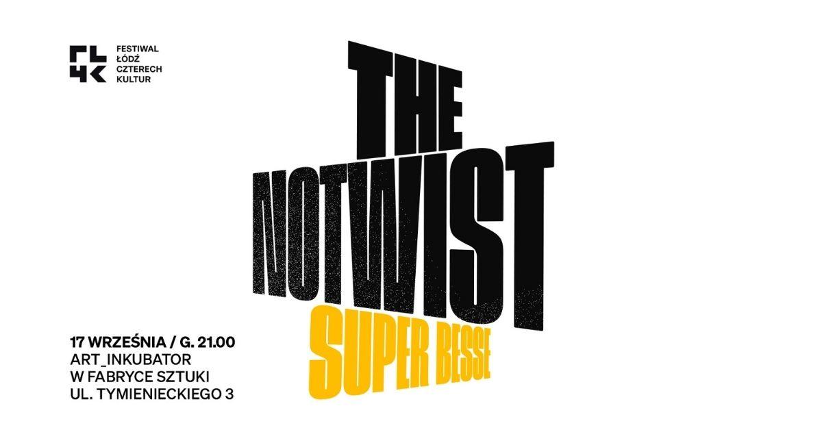 FŁ4K: ALTERNATYWNY MUZYCZNY PIĄTEK   THE NOTWIST   SUPER BESSE